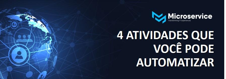 4 atividades de Operações de TI que você pode automatizar